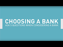Video: Five questions to ask when choosing a bank