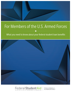 Brochure cover labeled 'For Members of the U.S. Armed Forces, What you need to know about your federal student loan benefits